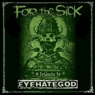 'For the Sick' - A Tribute to Eyehategod